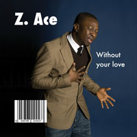 Z. Ace - Without your love